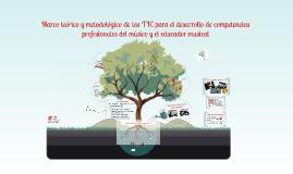 Marco teórico y metodológico de las TICs para el desarrollo