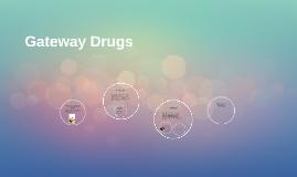Gateway Drugs