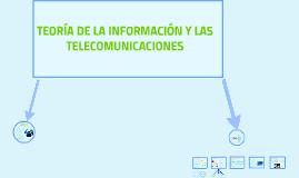 Copy of TEORÍA DE LA INFORMACIÓN Y LAS TELECOMUNICACIONES