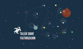 Copy of TALLER SOBRE FACTORIZACIÓN