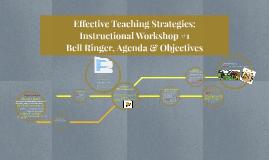 Copy of Effective Teaching Strategies: Bell Ringer, Agenda & Object
