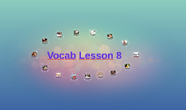 Vocab Lesson 8