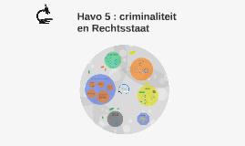 Havo 5 : criminaliteit en Rechtstaat