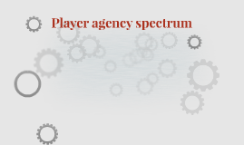 Player agency spectrum