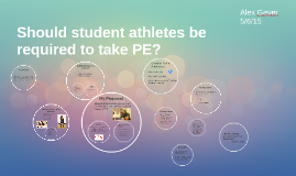 Should student athletes be required to take PE?
