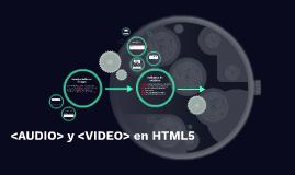 <AUDIO> y <VIDEO> en HTML5