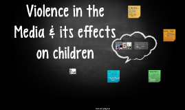 Media, Violence & Sex - effects on children
