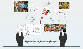 Apprendre et jouer en français