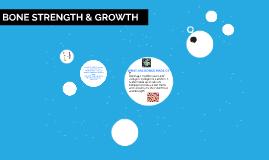 BONE STRENGTH & GROWTH