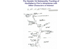 The Humble Yet Noteworthy Tracking of Huckleberry Finn's Adv