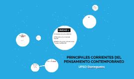 PRINCIPALES CORRIENTES DEL PENSAMIENTO CONTEMPORÁNEO