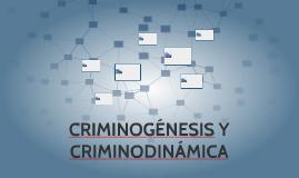 CRIMINOGÉNESIS Y CRIMINODINÁMICA