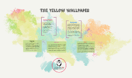 The Yellow Walpaper