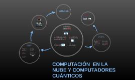COMPUTADORES EN LA NUBE Y CUANTICOS
