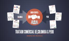 Copy of TRATADO COMERCIAL UE,COLOMBIA & PERU
