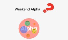 Weekend Alpha?