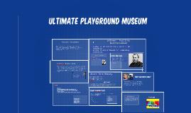 Ultimate Playground Museum
