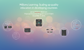 Millions Learning: Scaling up quality education in developing countries C