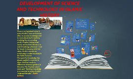 Copy of DEVELOPMENT OF SCIENCE AND TECHNOLOGY IN ISLAMIC HISTORY