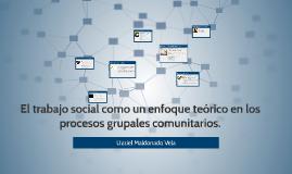 El trabajo social como un enfoque teórico en los procesos gr