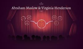 Copy of Abraham Maslow VS Virginia Henderson