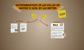 DETERMINATION OF pH VALUE OF WATER O SOIL BY pH METRE