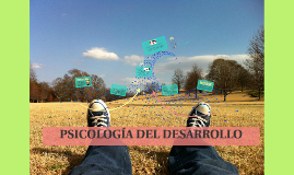 Copy of PSICOLOGÍA DEL DESARROLLO