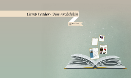 Camp Leader- Jim Archdekin
