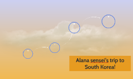 Alana sensei's trip to South Korea!