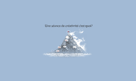 Une séance de créativité c'est quoi_new?