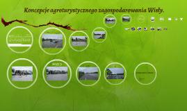 Koncepcje agroturystycznego zagospodarowania Wisły.