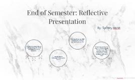 End of Semester: Reflective Presentation