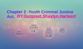 Chapter 2 -Youth Criminal Justice Act.
