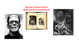 a marxist reading of frankenstein I just wanted to head-start our discussion on marxism in frankenstein i tried to find internet research on the topic most of what i found was that there were lots of marxism interpretation of frankenstein - if you were willing to put a credit card for an essay of it.