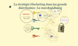 La stratégie de distribution dansles grands distribution : L