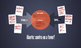 Aborto: contra ou a favor?