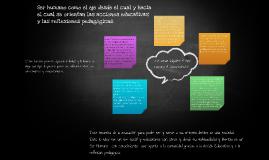 Ser humano como eje de Accion Educativa y Reflexión Pedagógica