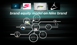 Copy of brand equity model on nike brand