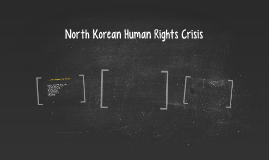 North Korean Human Rights Crisis