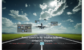 Power Games in the Aviation Industry: Airlines vs. Airports