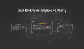 Black Hawk Down: Hollywood vs. Reality