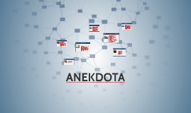 Copy of ANEKDOTA