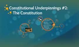 Constitutional Underpinnings #2: