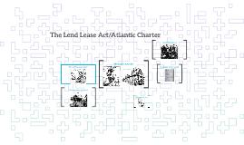 Lend Lease Act/Atlantic Charter-Sarah Frederickson