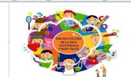 POR UNA CULTURA DE LA SANA CONVIVENCIA Y BUEN TRATO