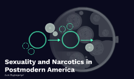 Sexuality and Narcotics in Postmodern America