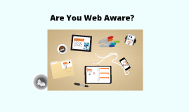 Are You Web Aware?