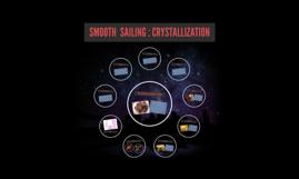 SMOOTH  SAILING : CRYSTALLIZATION