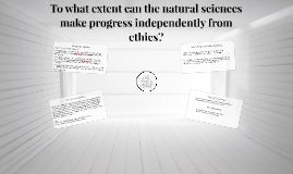 To what extent can the natural sciences make progress indepe