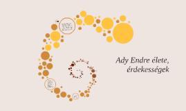 Ady Endre élete - érdekességek